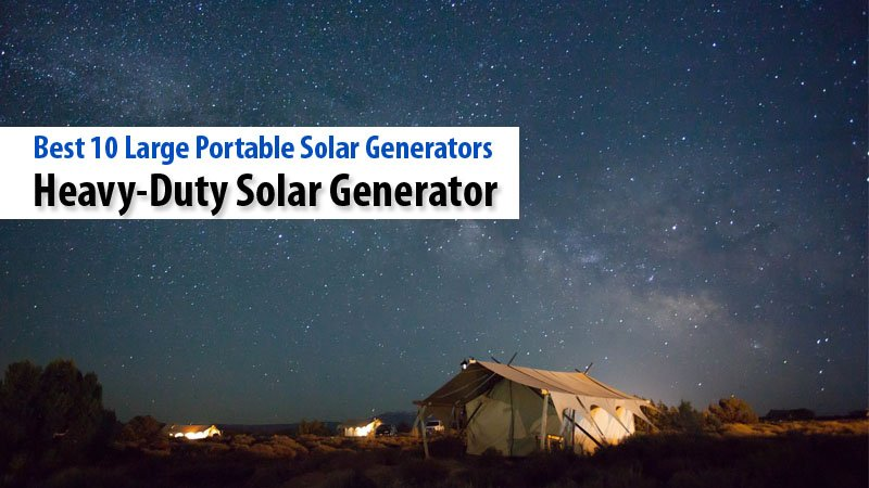 Heavy Duty Solar Generator for Camping