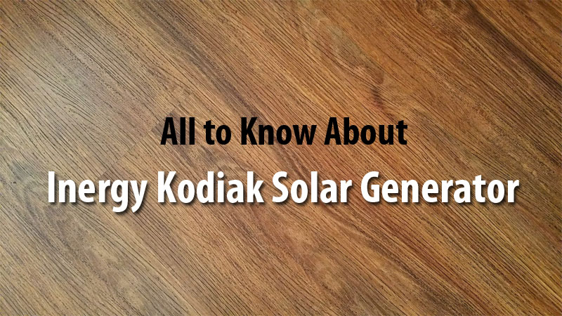 Inergy Kodiak Solar Generator all to Know About