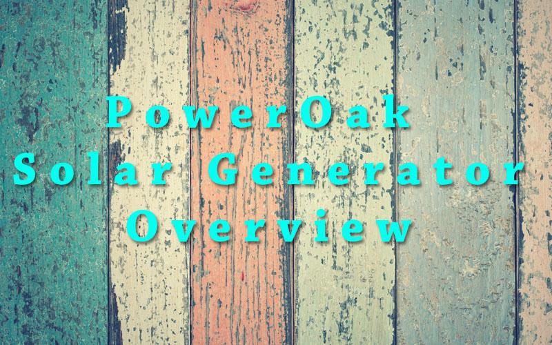 PowerOak Solar Generator