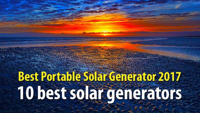 Best Portable Solar Generator 2017