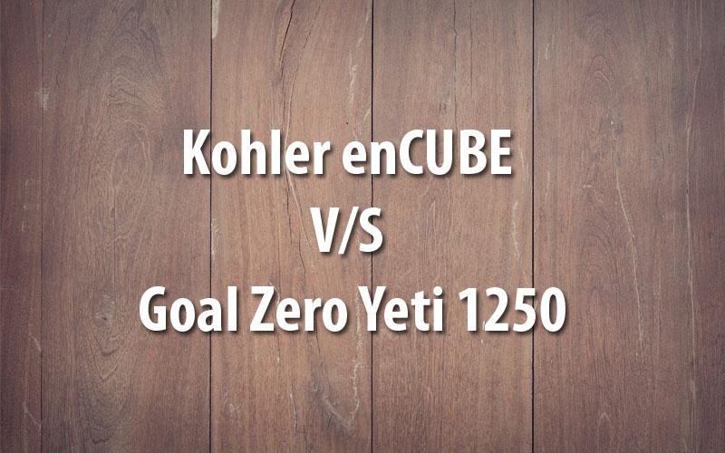 Kohler enCUBE Vs Goal Zero Yeti 1250