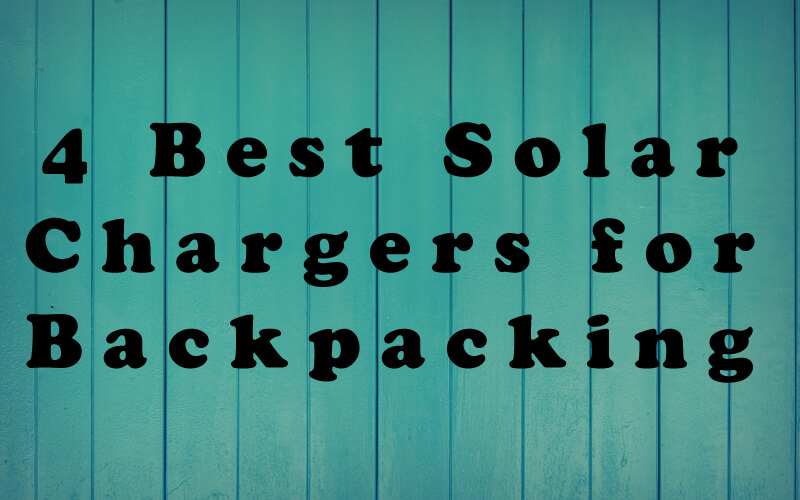 Best Solar Chargers for Backpacking