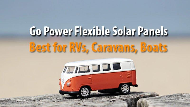 Go Power Flexible Solar Panels for Rvs, caravans and boats