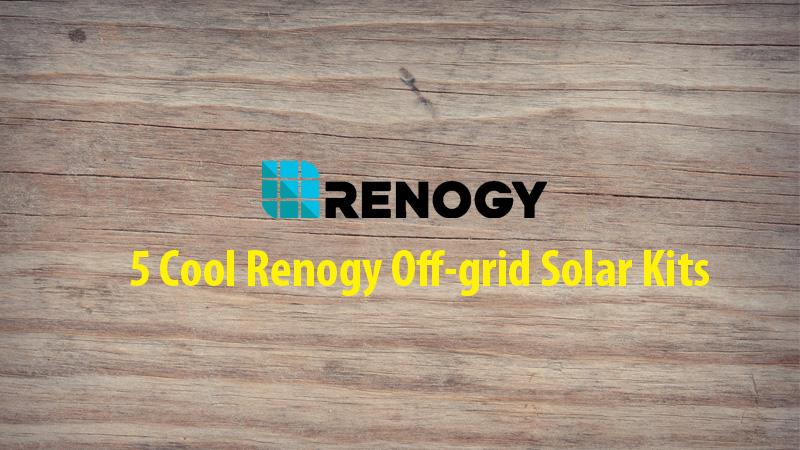 Renogy Off-grid Solar Kits for Camping